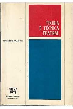 Livro Teoria e Técnica Teatral Autor Fernando Wagner (1978) [usado]