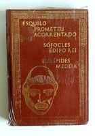 Livro Prometeu Acorrentado - Édipo Rei - Medéia Autor Ésquilo - Sófocles - Eurípedes (1980) [usado]