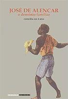 Livro o Demônio Familiar Autor José de Alencar (2003) [novo]