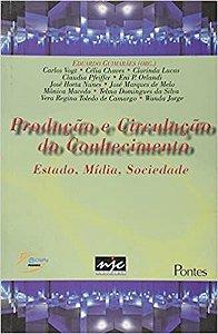 Livro Produção e Circulação do Conhecimento: Estado, Mídia, Sociedade Autor Eduardo Guimarães (org.) (2001) [usado]