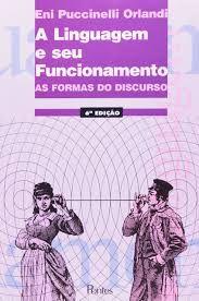 Livro a Linguagem e seu Funcionamento: as Formas do Discurso Autor Eni Puccinelli Orlandi (2009) [usado]