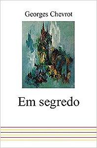 Livro em Segredo Autor Georges Chevrot (1991) [usado]