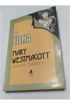 Livro a Filha Autor Mary Westmacott (agatha Christie) (1976) [usado]