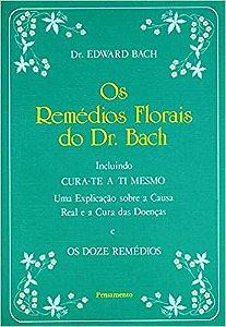 Livro os Remédios Florais do Dr. Bach Autor Edward Bach (1997) [usado]