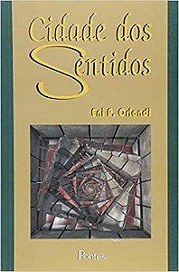 Livro Cidade dos Sentidos Autor Eni P. Orlandi (2004) [usado]