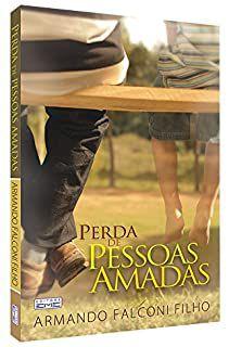 Livro Perda de Pessoas Amadas Autor Armando Falconi Filho (2011) [usado]