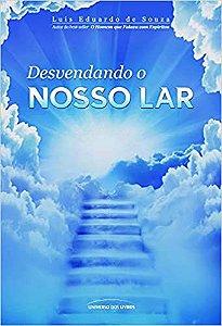Livro Desvendando o Nosso Lar Autor Luis Eduardo de Souza (2010) [usado]