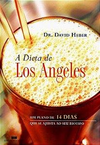Livro a Dieta de Los Angeles Autor David Heber (2006) [usado]