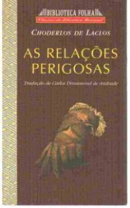 Livro as Relações Perigosas Autor Choderlos de Laclos (1998) [usado]