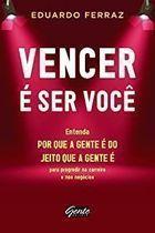 Livro Vencer e Ser Você Autor Eduardo Ferraz (2012) [usado]