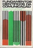 Livro Fundamentos Científicos da Comunicação Autor E. Diatay Bezerra de Menezes e Outros Autores (1973) [usado]