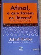 Livro o Afinal que Fazem os Líderes Autor J. Kotter (2000) [usado]