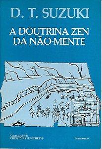 Livro a Doutrina Zen da Não - Mente Autor D. T. Suzuki (1989) [usado]