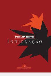 Livro Indignação Autor Philip Roth (2009) [usado]