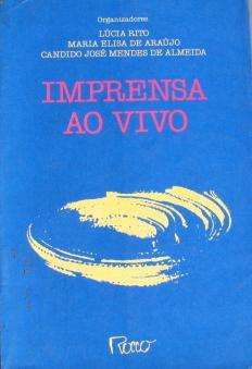 Livro Imprensa ao Vivo Autor Lúcia Rito e Outros (1989) [usado]
