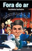 Livro Fora do Ar Autor Heródoto Barbeiro (2007) [usado]