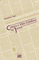 Livro Cultura e Vida Cotidiana no Jornal Autor Terezinha Tagé (2006) [usado]