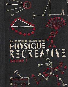 Livro Physique Recreative - Livre 1 Autor I. Perelman [usado]