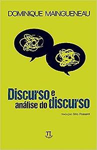 Livro Discurso e Análise do Discurso Autor Dominique Maingueneau (2015) [seminovo]