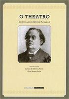 Livro o Theatro: Crônicas de Arthur Azevedo Autor Arthur Azevedo (2009) [novo]