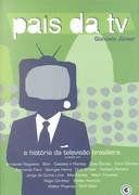 Livro País da Tv Autor Gonçalo Júnior (2001) [usado]