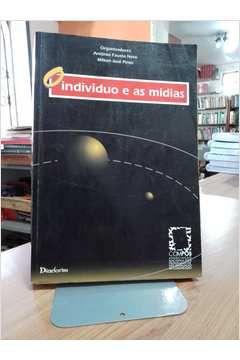 Livro o Indivíduo e as Mídias Autor Antônio Fausto Neto; Milton José Pinto (orgs.) (1989) [usado]