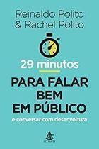 Livro 29 Minutos para Falar bem em Público Autor Reinaldo Polito, Rachel Polito (2015) [usado]
