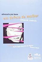 Livro Advocacia Pro Bono em Defesa da Mulher Vitima de Violência Autor Maria Lygia Quartim de Moraes (2002) [usado]