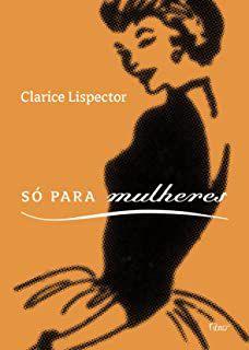 Livro Só para Mulheres Autor Clarice Lispector (2008) [usado]