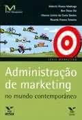 Livro Administração de Marketing no Mundo Contemporâneo Autor Roberto Pessoa Madruga, Ben Thion Chi e Outros (2004) [usado]