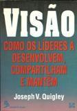 Livro Visão Autor Joseph V. Quigley (1994) [usado]