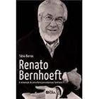 Livro Renato Bernhoeft: a Reinvenção da Consultoria para Empresas... Autor Fábio Barros (2015) [usado]