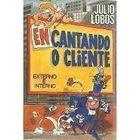 Livro Encantando o Cliente - Externo e Interno Autor Julio Lobos (1993) [usado]