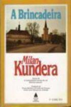 Livro a Brincadeira Autor Milan Kundera (1986) [usado]