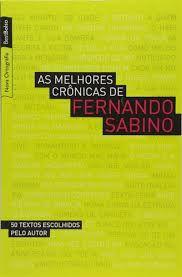Livro as Melhores Crônica de Fernando Sabino: 50 Textos Escolhidos pelo Autor Autor Fernando Sabino (2008) [usado]
