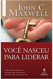 Livro Você Nasceu para Liderar Autor John C. Maxwell (2016) [usado]