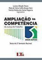 Livro Ampliacao da Competencia da Justica do Trabalho 5 Anos Depois Autor Luciano Athayde Chaves, Mária Stern e Outros (2009) [usado]