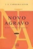 Livro Novo Agravo - 6ª Edição Autor J. E. Carreira Alvim (2007) [usado]