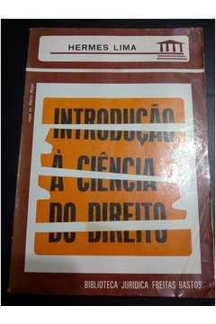 Livro Introdução À Ciência do Direito Autor Hermes Lima (1977) [usado]