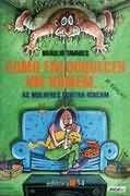Livro Como Enlouquecer um Homem... Autor Bráulio Tavares (1994) [usado]