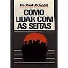 Livro Como Lidar com as Seitas Autor Pe. Paulo H. Gozzi (1989) [usado]