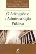 Livro o Advogado e a Administração Pública Autor Alberto Rollo e Outros (2003) [usado]