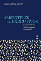 Livro Aristóteles para Executivos Autor Luis Carreto Clavo (2008) [usado]