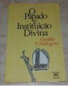 Livro o Papado é Instituição Divina Autor Geraldo E. Dallegrave (1986) [usado]