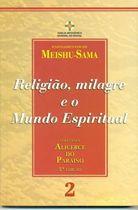 Livro Religião, Milagre e o Mundo Espiritual Autor Meishu-sama (2007) [usado]