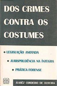 Livro dos Crimes contra os Costumes Autor Juarêz Cordeiro de Oliveira (1996) [usado]