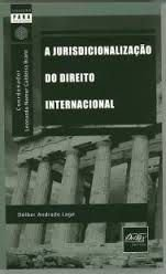 Livro a Jurisdicionalização do Direito Internacional Autor Délber Andrade Lage (2009) [novo]