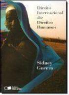 Livro Direito Internacional dos Direitos Humanos Autor Sidney Guerra (2011) [usado]