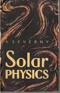 Livro Solar Physics Autor A. Severny [usado]