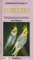 Livro a Birdkeepers Guide To Cockatiels Autor David Alberton (1989) [usado]